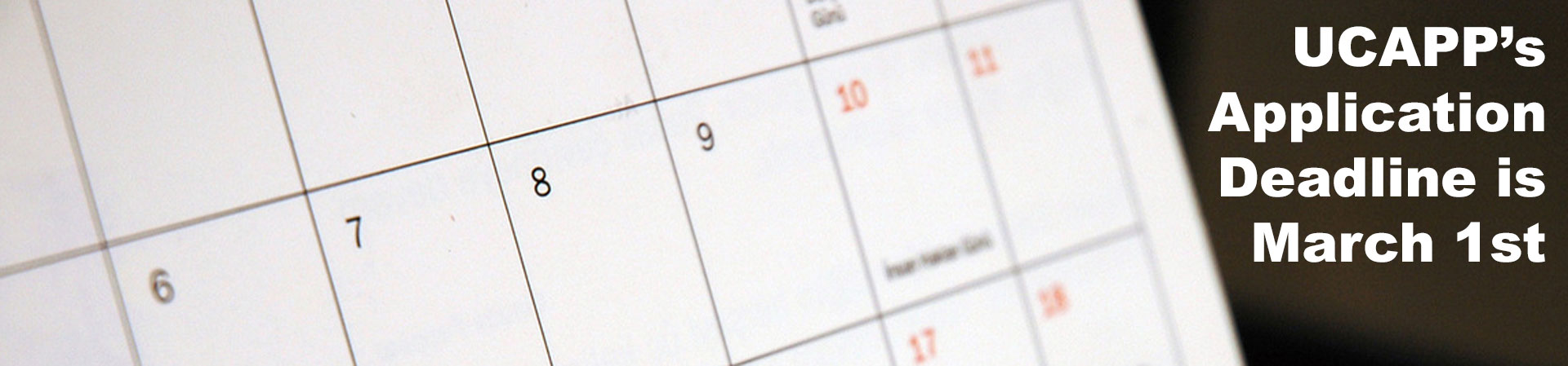 Calendar view of UCAPP's March 1st application deadline
