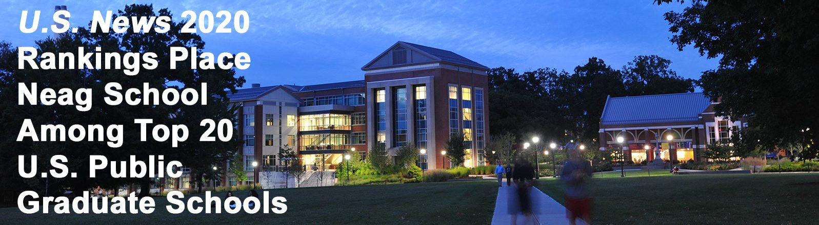 Neag building at night, text reads: US News 2020 Rankings Place Neag School Among Top 20 US Public Graduate Schools